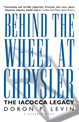 Behind the Wheel at Chrysler - Levin, Doron P