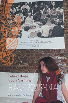 Behind These Doors Chanting Hare Krishna - Baskous, Alice Miaolian
