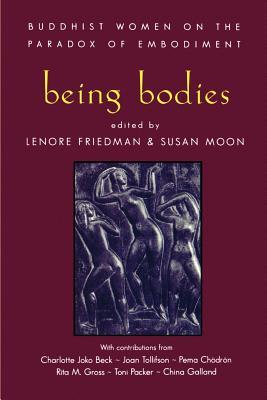 Being Bodies - Friedman, Lenore