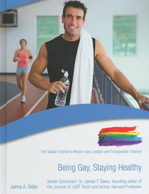Being Gay, Staying Healthy - Palmer, Bill, and Sears, James T, Professor, Ph.D. (Consultant editor)