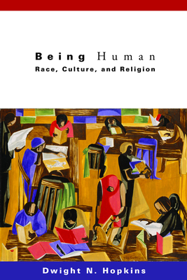 Being Human: Race, Culture, and Religion - Hopkins, Dwight N