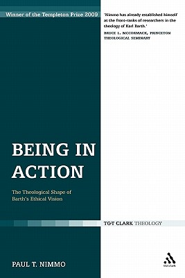 Being in Action: The Theological Shape of Barth's Ethical Vision - Nimmo, Paul T