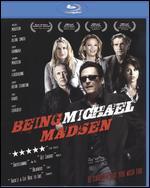 Being Michael Madsen [Blu-ray] - Michael Mongillo