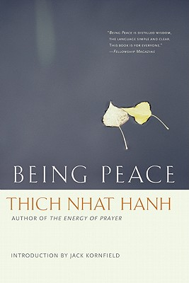 Being Peace - Hanh, Thich Nhat, and Kornfield, Jack, PH.D (Introduction by)