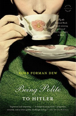 Being Polite to Hitler - Dew, Robb Forman