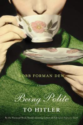Being Polite to Hitler - Dew, Robb Forman