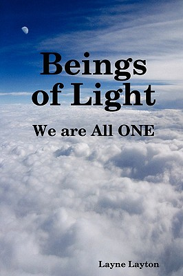 Beings of Light - We Are All One - Layton, Layne