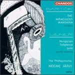 Bela Bartok/Leo Weiner: The Miraculous Mandarin/Hungarian Folkdance