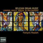 Belgian Organ Music: Lemmens, Mailly, Jongen, de Maleingreau