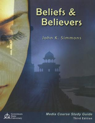 Beliefs and Believers: Media Course Study Guide - Governors State University (Simmons)