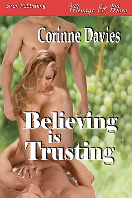 Believing Is Trusting [Sequel to Believing Is Seeing] (Siren Publishing Menage and More] - Davies, Corinne