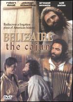 Belizaire the Cajun - Glen Pitre