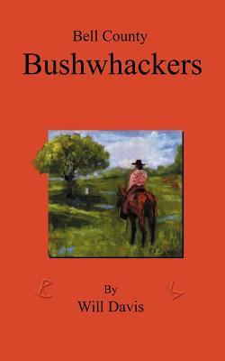 Bell County Bushwhackers - Davis, Will, Jr.