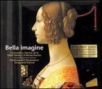 Bella Imagine: Medieval and Renaissance Songs and Dances