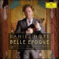 Belle Époque - Daniel Hope (violin); Daria Zappa (violin); Jane Berthe (harp); Lise de la Salle (piano); Maria Todtenhaupt (harp);...