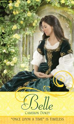 """Belle: A Retelling of """"Beauty and the Beast"""" - Dokey, Cameron"""