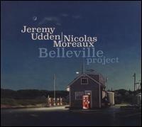 Belleville Project - Jeremy Udden/Nicolas Moreaux