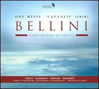 Bellini: Due Messe - Cinzia Forte (soprano); Lorenzo Regazzo (bass); Paoletta Marrocu (soprano); Stefano Ferrari (tenor);...