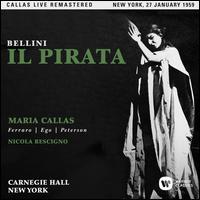 Bellini: Il Pirata (New York, 1959) - Chester Watson (vocals); Costantino Ego (vocals); Glade Peterson (vocals); Maria Callas (vocals);...