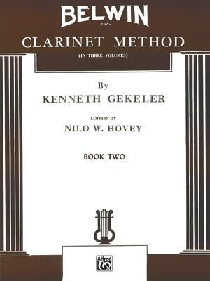 Belwin Clarinet Method, Bk 2 - Gekeler, Kenneth