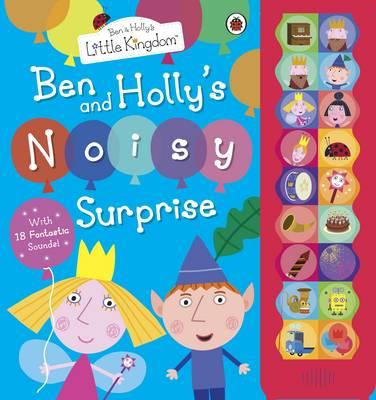 Ben and Holly's Little Kingdom: Ben and Holly's Noisy Surprise -