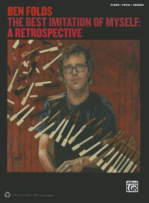 Ben Folds: The Best Imitation of Myself: A Retrospective - Alfred Publishing (Creator)