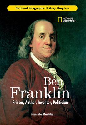 Ben Franklin: Printer, Author, Inventor, Politician - Rushby, Pamela