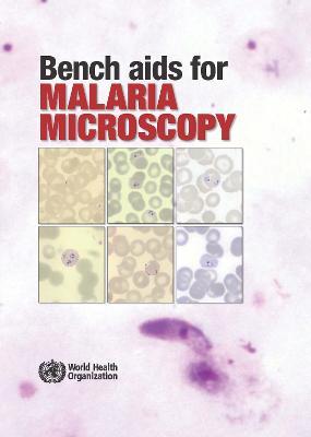 Bench AIDS for Malaria Microscopy - World Health Organization