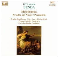 Benda Melodramas: Ariadne auf Naxos & Pygmalion - Brigitte Quadlbauer; Hertha Schell; Peter Uray; Prague Chamber Orchestra; Christian Benda (conductor)