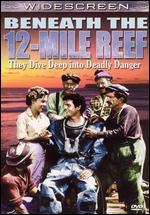 Beneath the 12-Mile Reef - Robert D. Webb