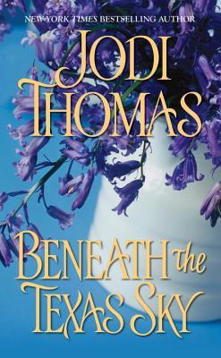 Beneath the Texas Sky - Thomas, Jodi