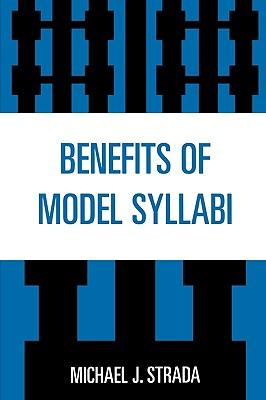 Benefits of Model Syllabi - Strada, Michael J