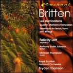 Benjamin Britten: Les illuminations; Quatre chansons françaises; Serenade for tenor, horn and strings