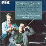 Benjamin Britten: Piano Concerto; Soirées Musicales; Matinées Musicales