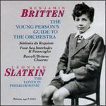 Benjamin Britten: The Young Person's Guide to the Orchestra; Sinfonia da Requiem; Four Sea Interludes & Passacaglia