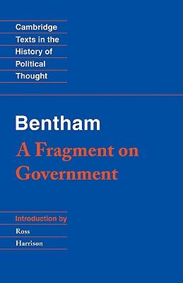 Bentham: A Fragment on Government - Bentham, Jeremy