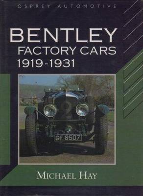 Bentley Factory Cars Nineteen Nineteen to Nineteen Thirty-One - Hay, Michael