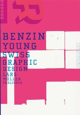 Benzin: Young Swiss Graphic Design - Fries, Michel (Editor)