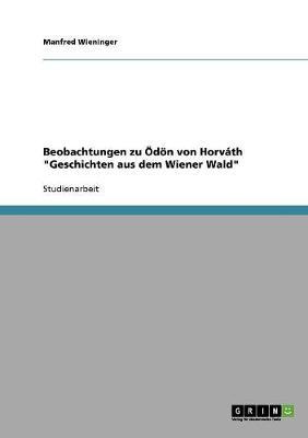 Beobachtungen Zu ?d÷n Von Horvßth Geschichten Aus Dem Wiener Wald - Wieninger, Manfred