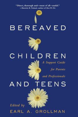 Bereaved Children: A Support Guide for Parents and Professionals - Grollman, Earl a (Editor)