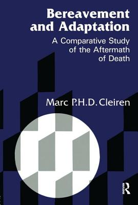 Bereavement and Adaptation: A Comparative Study of the Aftermath of Death - Cleiren, Marc