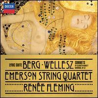 Berg: Lyric Suite; Wellesz: Sonnets by Elizabeth Barrett-Browning, Op. 52 - Emerson String Quartet; Renée Fleming (soprano)
