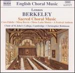Berkeley: Sacred Choral Music