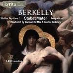 Berkeley: Stabat Mater; Batter my Heart; Magnificat