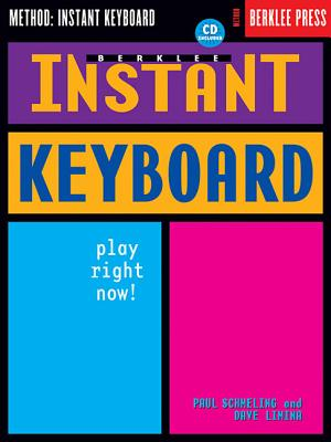 Berklee Instant Keyboard: Play Right Now! - Schmeling, Paul, and Limina, Dave
