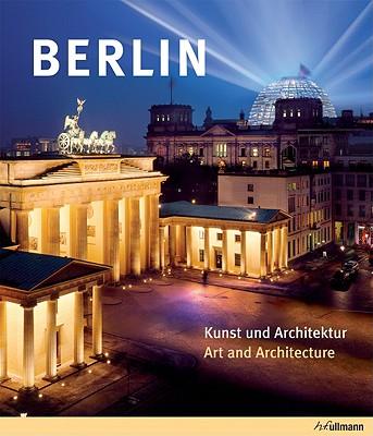 Berlin: Art and Architecture/Arte y Arquitectura - Abenstein, Edelgard