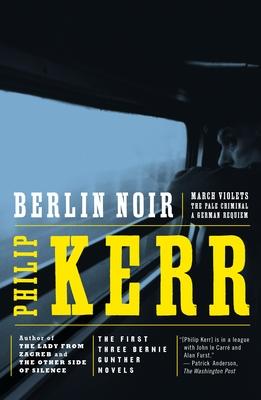 Berlin Noir - Kerr, Philip