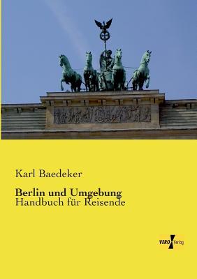 Berlin Und Umgebung - Baedeker, Karl