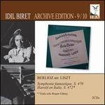 Berlioz arr. Liszt: Symphonie Fantastique; Harold en Italie