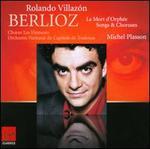 Berlioz: La Mort d'Orphée; Songs & Choruses